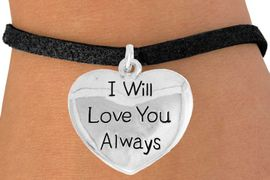 "<bR>               EXCLUSIVELY OURS!!<BR>         AN ALLAN ROBIN DESIGN!!<BR>CLICK HERE TO SEE 600+ EXCITING<BR>   CHANGES THAT YOU CAN MAKE!<BR>              LEAD & NICKEL FREE!!<BR>W985SB - ""I WILL LOVE YOU ALWAYS"" <Br>   & BRACELET FROM $4.15 TO $8.00"
