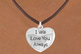 "<bR>               EXCLUSIVELY OURS!!<BR>         AN ALLAN ROBIN DESIGN!!<BR>CLICK HERE TO SEE 600+ EXCITING<BR>   CHANGES THAT YOU CAN MAKE!<BR>              LEAD & NICKEL FREE!!<BR>W985SN - ""I WILL LOVE YOU ALWAYS""<Br>  NECKLACE FROM $4.50 TO $8.35"