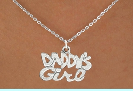 """<bR>               EXCLUSIVELY OURS!!<BR>         AN ALLAN ROBIN DESIGN!!<BR>CLICK HERE TO SEE 600+ EXCITING<BR>   CHANGES THAT YOU CAN MAKE!<BR>              LEAD & NICKEL FREE!!<BR>       W988SN - """"DADDY'S GIRL""""<Br>  NECKLACE FROM $4.50 TO $8.35"""