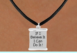 """<bR>               EXCLUSIVELY OURS!!<BR>         AN ALLAN ROBIN DESIGN!!<BR>CLICK HERE TO SEE 600+ EXCITING<BR>   CHANGES THAT YOU CAN MAKE!<BR>              LEAD & NICKEL FREE!!<BR> W994SN - """"IF I BELIEVE IT, I CAN DO IT!""""<Br>  NECKLACE FROM $4.50 TO $8.35"""