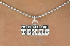 "<bR>               EXCLUSIVELY OURS!!<BR>         AN ALLAN ROBIN DESIGN!!<BR>CLICK HERE TO SEE 600+ EXCITING<BR>   CHANGES THAT YOU CAN MAKE!<BR>              LEAD & NICKEL FREE!!<BR>  W995SN - ""NO PLACE LIKE TEXAS""<Br>  NECKLACE FROM $4.50 TO $8.35"
