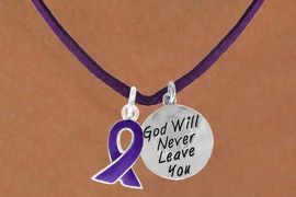 """<BR>              """"EXCLUSIVELY OURS""""<bR>          AN ALLAN ROBIN DESIGN<Br>              LEAD & NICKEL FREE!!<Br>   W13650N - PURPLE AWARENESS<Br>RIBBON & """"GOD WILL NEVER LEAVE""""<Br>     ON A PURPLE SUEDE NECKLACE<Br>                    AS LOW AS $4.15"""