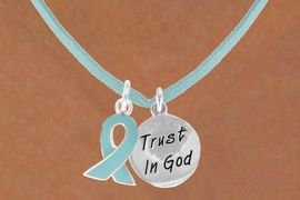 """<BR>              """"EXCLUSIVELY OURS""""<bR>          AN ALLAN ROBIN DESIGN<Br>             LEAD & NICKEL FREE!!<Br>     W13672N - TEAL AWARENESS<Br>RIBBON & """"TRUST IN GOD"""" CIRCLE<Br>      ON A TEAL SUEDE NECKLACE<Br>                   AS LOW AS $4.15"""