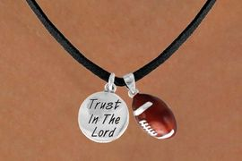 "<BR>            ""EXCLUSIVELY OURS""<bR>        AN ALLAN ROBIN DESIGN<Br>           LEAD & NICKEL FREE!!<Br>W13846N - ""TRUST IN THE LORD""<br>         & FOOTBALL NECKLACE<br>                AS LOW AS $4.50"