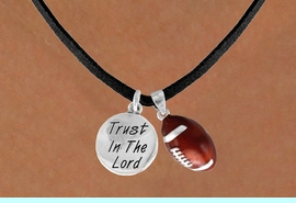 """<BR>            """"EXCLUSIVELY OURS""""<bR>        AN ALLAN ROBIN DESIGN<Br>           LEAD & NICKEL FREE!!<Br>W13846N - """"TRUST IN THE LORD""""<br>         & FOOTBALL NECKLACE<br>                AS LOW AS $4.50"""