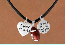 """<BR>            """"EXCLUSIVELY OURS""""<bR>        AN ALLAN ROBIN DESIGN<Br>           LEAD & NICKEL FREE!!<Br>W13847N - """"EXPECT MIRACLES""""<br>  & """"DON'T GIVE UP"""" FOOTBALL<br>    NECKLACE AS LOW AS $5.30"""