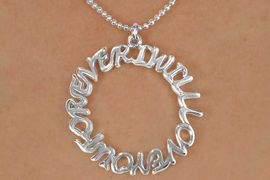 "<Br>              EXCLUSIVELY OURS!!<Br>         AN ALLAN ROBIN DESIGN!!<Br>              LEAD & NICKEL FREE!!<Br>      W14665N - ""I WILL LOVE YOU<BR>FOREVER"" CIRCLE DROP NECKLACE<Br>                    AS LOW AS $3.65"