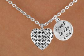 """<bR>             EXCLUSIVELY OURS!!<Br>       AN ALLAN ROBIN DESIGN!!<BR>            LEAD & NICKEL FREE!!<BR>W15992N - """"TRUST IN THE LORD""""<Br>    & AUTISM AWARENESS HEART<Br>         NECKLACE &#169;2010 FROM<bR>                    $4.85 TO $8.50"""