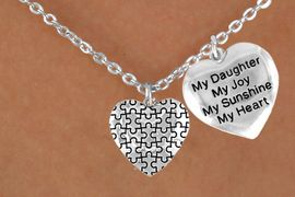 """<bR>                 EXCLUSIVELY OURS!!<Br>           AN ALLAN ROBIN DESIGN!!<BR>                LEAD & NICKEL FREE!!<BR>W16024N - """"MY DAUGHTER"""" HEART<Br>       & AUTISM AWARENESS HEART<Br>             NECKLACE &#169;2010 FROM<Br>                       $4.85 TO $8.50"""