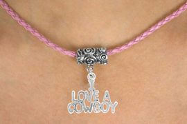 """<bR>          EXCLUSIVELY OURS!!<Br>      AN ALLAN ROBIN DESIGN!!<Br>           LEAD & NICKEL FREE!!<Br>W16136N - """"I LOVE A COWBOY""""<Br>    & PINK BRAIDED NECKLACE<Br>         FROM $4.50 TO $10.00"""