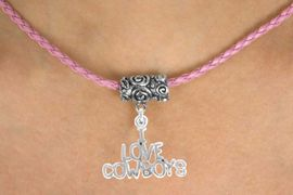 """<bR>            EXCLUSIVELY OURS!!<Br>      AN ALLAN ROBIN DESIGN!!<Br>           LEAD & NICKEL FREE!!<Br> W16138N - """"I LOVE COWBOYS""""<Br>    & PINK BRAIDED NECKLACE<Br>         FROM $4.50 TO $10.00"""