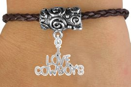 """<bR>                 EXCLUSIVELY OURS!!<Br>           AN ALLAN ROBIN DESIGN!!<Br>                LEAD & NICKEL FREE!!<Br>   W16147B - """"I LOVE COWBOYS"""" &<Br>BROWN BRAIDED TOGGLE BRACELET<Br>                FROM $3.94 TO $8.75"""