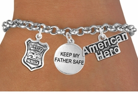 "<Br>                    EXCLUSIVELY OURS!!<Br>              AN ALLAN ROBIN DESIGN!!<Br>                   LEAD & NICKEL FREE!!<Br>W19297B - ""AMERICAN HERO"" POLICE BADGE <br>                ""KEEP MY FATHER SAFE""<br>               THREE CHARM BRACELET <BR>                 FROM $4.50 TO $10.00"