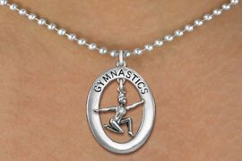 "<bR>                   EXCLUSIVELY OURS!! <BR>              AN ALLAN ROBIN DESIGN!!<BR>                 LEAD & NICKEL FREE!! <BR> W19984N -  SILVER TONE ""GYMNASTICS"" <BR>      OVAL WITH FLOOR POSED GYMNAST <BR>       CHARM ON BALL CHAIN NECKLACE <BR>            FROM $6.41 TO $14.25 �2013"