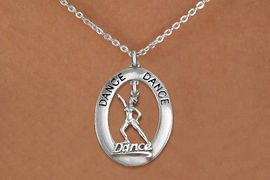 "<bR>                     EXCLUSIVELY OURS!! <BR>                AN ALLAN ROBIN DESIGN!! <BR>                   LEAD & NICKEL FREE!! <BR>   W20041N -  SILVER TONE ""DANCE"" OVAL <BR> WITH SILVER TONE DANCER WITH HAT ""DANCE""<BR>        CHARM ON CHAIN LINK NECKLACE <BR>                         $10.38 EACH  �2013"