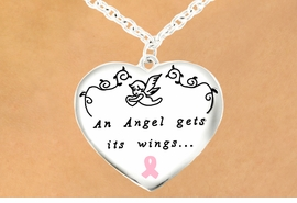 "<Br>                           EXCLUSIVELY OURS!<Br>                     AN ALLAN ROBIN DESIGN!<bR>     W11867N - PINK AWARENESS RIBBON<Br>                  ""AN ANGEL GETS ITS WINGS...<BR>          ...BY HELPING OTHER PEOPLE<BR>     FIND THEIRS."" DOUBLE-SIDED HEART<br>     NECKLACE&#169;2007 FROM $3.35 TO $12.50"