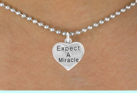 """<bR>                    EXCLUSIVELY OURS!!<BR>      CLICK HERE TO SEE 120+ EXCITING<BR>        CHANGES THAT YOU CAN MAKE!<BR>                   LEAD & NICKEL FREE!!<BR>W425SN - """"EXPECT A MIRACLE"""" HEART<br> CHARM & NECKLACE AS LOW AS $4.50"""