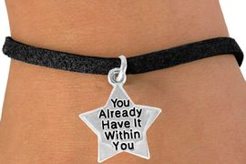 "<bR>                  EXCLUSIVELY OURS!!<BR>   CLICK HERE TO SEE 120+ EXCITING<BR>      CHANGES THAT YOU CAN MAKE!<BR>                 LEAD & NICKEL FREE!!<BR>W448SB - ""YOU HAVE IT WITHIN YOU""<BR>    STAR & BRACELET AS LOW AS $4.50"