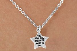 """<bR>                 EXCLUSIVELY OURS!!<BR>   CLICK HERE TO SEE 120+ EXCITING<BR>      CHANGES THAT YOU CAN MAKE!<BR>                 LEAD & NICKEL FREE!!<BR>W448SN - """"YOU HAVE IT WITHIN YOU""""<Br>   STAR & NECKLACE AS LOW AS $4.50"""