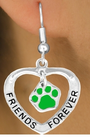 "<bR>                EXCLUSIVELY OURS!!<BR>  CLICK HERE TO SEE 120+ EXCITING<BR>   CHANGES THAT YOU CAN MAKE!<BR>               LEAD & NICKEL FREE!!<BR>     W455SE - ""FRIENDS FOREVER""<Br>GREEN PAW & HEART ON EARRINGS<Br>                    FROM $5.25 TO $12.50"