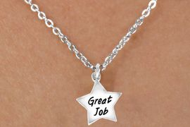 """<bR>              EXCLUSIVELY OURS!!<BR>CLICK HERE TO SEE 120+ EXCITING<BR>   CHANGES THAT YOU CAN MAKE!<BR>              LEAD & NICKEL FREE!!<BR>   W462SN - """"GREAT JOB"""" STAR &<Br>        NECKLACE AS LOW AS $4.50"""