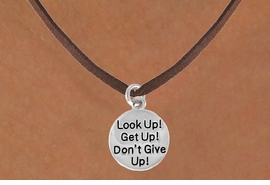 "<bR>               EXCLUSIVELY OURS!!<BR>CLICK HERE TO SEE 120+ EXCITING<BR>   CHANGES THAT YOU CAN MAKE!<BR>              LEAD & NICKEL FREE!!<BR>     W473SN - ""LOOK UP! GET UP!<br>     DON'T GIVE UP!"" & NECKLACE<br>                   AS LOW AS $4.50"