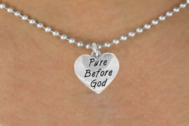 "<bR>              EXCLUSIVELY OURS!!<BR>CLICK HERE TO SEE 120+ EXCITING<BR>  CHANGES THAT YOU CAN MAKE!<BR>             LEAD & NICKEL FREE!!<BR>W503SN - ""PURE BEFORE GOD"" &<Br>   NECKLACE FROM $4.50 TO $8.35"