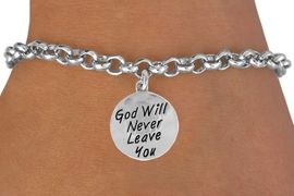 """<bR>                 EXCLUSIVELY OURS!!<BR>  CLICK HERE TO SEE 120+ EXCITING<BR>     CHANGES THAT YOU CAN MAKE!<BR>                LEAD & NICKEL FREE!!<BR>W504SB - """"GOD WILL NEVER LEAVE""""<BR>           CIRCLE & BRACELET FROM<Br>                        $4.50 TO $8.35"""