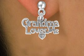 """<bR>              EXCLUSIVELY OURS!!<BR>CLICK HERE TO SEE 120+ EXCITING<BR>   CHANGES THAT YOU CAN MAKE!<BR>              LEAD & NICKEL FREE!!<BR> W543SE - """"GRANDMA LOVES ME""""<Br>        EARRINGS  FROM $4.50 TO $8.35"""