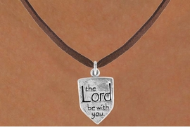 "<bR>                 EXCLUSIVELY OURS!!<BR>  CLICK HERE TO SEE 120+ EXCITING<BR>     CHANGES THAT YOU CAN MAKE!<BR>                LEAD & NICKEL FREE!!<BR>W595SN - ""THE LORD BE WITH YOU""<BR>    & NECKLACE FROM $4.50 TO $8.35"