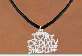 <bR>               EXCLUSIVELY OURS!!<BR>  CLICK HERE TO SEE 500+ EXCITING<BR>   CHANGES THAT YOU CAN MAKE!<BR>              LEAD & NICKEL FREE!!<BR>W796SN - I LOVE MY DEPUTY SHERIFF <Br>   & NECKLACE FROM $4.50 TO $8.35