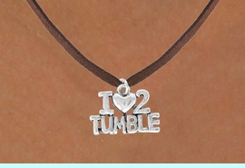 """<bR>             EXCLUSIVELY OURS!!<BR>CLICK HERE TO SEE 65+ EXCITING<BR> CHANGES THAT YOU CAN MAKE!<BR>             LEAD & NICKEL FREE!!<BR>   W365SN - """"I LOVE 2 TUMBLE""""<br>   & NECKLACE AS LOW AS $4.50"""
