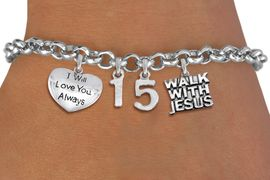 "<bR>                EXCLUSIVELY OURS!!<Br>               LEAD & NICKEL FREE!!<BR>W19822B - QUINCEA&#209;ERA 15 THEMED <Br>SILVER TONE CHARM BRACELET WITH <BR>""I WILL ALWAYS LOVE YOU"" HEART AND <BR>SILVER TONE ""WALK WITH JESUS"" CHARMS <BR>               FROM $4.50 TO $10.00"