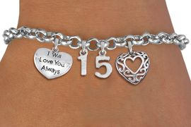 "<bR>                EXCLUSIVELY OURS!!<Br>               LEAD & NICKEL FREE!!<BR>W19827B - QUINCEA&#209;ERA 15 THEMED <Br>SILVER TONE CHARM BRACELET WITH <BR>NUMBER ""15"", FANCY SCRIPT HEART AND <BR>""I WILL LOVE YOU ALWAYS"" CHARMS <BR>               FROM $4.50 TO $10.00"