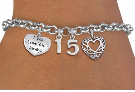 """<bR>                EXCLUSIVELY OURS!!<Br>               LEAD & NICKEL FREE!!<BR>W19827B - QUINCEA&#209;ERA 15 THEMED <Br>SILVER TONE CHARM BRACELET WITH <BR>NUMBER """"15"""", FANCY SCRIPT HEART AND <BR>""""I WILL LOVE YOU ALWAYS"""" CHARMS <BR>               FROM $4.50 TO $10.00"""