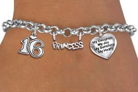 """<bR>                EXCLUSIVELY OURS!!<Br>               LEAD & NICKEL FREE!!<BR>W19828B - SWEET SIXTEEN 16 THEMED <Br>SILVER TONE CHARM BRACELET WITH <BR>""""16"""" CHARM AND """"PRINCESS"""" CHARM <BR>WITH """"MY DAUGHTER..."""" HEART CHARM <BR>               FROM $4.50 TO $10.00"""