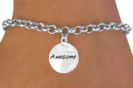 """<bR>          EXCLUSIVELY OURS!!<Br>         LEAD & NICKEL FREE!!<BR>W264SB - ROUND """"AWESOME""""<Br>           CHARM & BRACELET<BR>               AS LOW AS $4.50"""