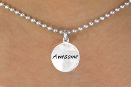 """<bR>          EXCLUSIVELY OURS!!<Br>         LEAD & NICKEL FREE!!<BR>W264SN - ROUND """"AWESOME<br>           CHARM & NECKLACE<BR>               AS LOW AS $4.50"""
