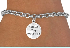"<bR>         EXCLUSIVELY OURS!!<Br>        LEAD & NICKEL FREE!!<BR>    W266SB - ""YOU DID THE<Br>IMPOSSIBLE"" ROUND CHARM<bR>& BRACELET AS LOW AS $4.50"