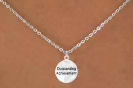 """<bR>           EXCLUSIVELY OURS!!<Br>          LEAD & NICKEL FREE!!<BR>      W267SN - """"OUSTANDING<br>ACHIEVEMENT"""" ROUND CHARM<BR> & NECKLACE AS LOW AS $4.50"""