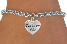 "<bR>                  EXCLUSIVELY OURS!!<Br>                 LEAD & NICKEL FREE!!<BR>         W287SB - ""YOU'RE ON FIRE""<br>HEART & BRACELET AS LOW AS $4.50"