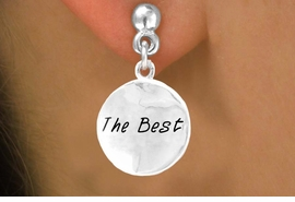 """<bR>                  EXCLUSIVELY OURS!!<Br>                 LEAD & NICKEL FREE!!<BR>        W300SE - ROUND """"THE BEST""""<Br>CHARM & EARRINGS FROM $4.50 TO $8.35"""