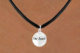 """<bR>          EXCLUSIVELY OURS!!<Br>         LEAD & NICKEL FREE!!<BR>W300SN - ROUND """"THE BEST""""<br>          CHARM & NECKLACE<BR>              AS LOW AS $4.50"""