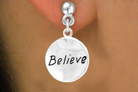 """<bR>             EXCLUSIVELY OURS!!<Br>            LEAD & NICKEL FREE!!<BR>     W310SE - """"BELIEVE"""" CIRCLE<Br>& EARRINGS FROM $4.50 TO $8.35"""