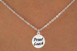 """<bR>        EXCLUSIVELY OURS!!<Br>       LEAD & NICKEL FREE!!<BR> W314SN - """"PROUD COACH""""<br>NECKLACE AS LOW AS $4.50"""