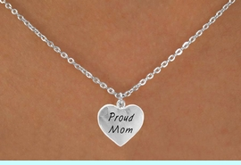 """<bR>              EXCLUSIVELY OURS!!<Br>             LEAD & NICKEL FREE!!<BR>W320SN - """"PROUD MOM"""" HEART<br>    & NECKLACE AS LOW AS $8.35 EACH �2015"""