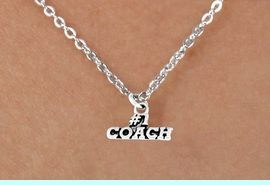 """<bR>        EXCLUSIVELY OURS!!<Br>       LEAD & NICKEL FREE!!<BR>   W335SN - """"#1 COACH"""" &<Br>NECKLACE AS LOW AS $4.50"""