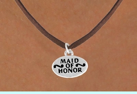 """<bR>           EXCLUSIVELY OURS!!<Br>          LEAD & NICKEL FREE!!<BR>   W341SN - """"MAID OF HONOR"""" &<Br>  NECKLACE FROM $4.50 TO $8.35"""