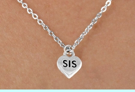 """<bR>        EXCLUSIVELY OURS!!<Br>       LEAD & NICKEL FREE!!<BR>  W345SN - """"SIS"""" HEART &<br>NECKLACE FROM $4.50 TO $8.35"""