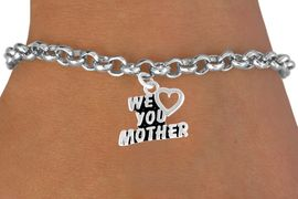 """<bR>                 EXCLUSIVELY OURS!!<Br>                LEAD & NICKEL FREE!!<BR>W346SB - """"WE LOVE YOU MOTHER""""<Br>     & BRACELET FROM $4.50 TO $8.35"""